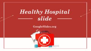 1. Healthy Hospital Google Slides