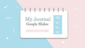 My Journal Google Slides